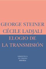 Elogio de la transmisión - George  Steiner - Siruela