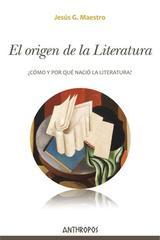Origen de la literatura - Jesus G. Maestro - Anthropos