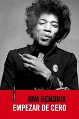 Empezar de cero - Jimi Hendrix - Sexto Piso