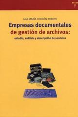 Empresas documentales de gestión de archivos: estudio, análisis y descripción de servicios - Ana María Cordón Arroyo - Trea