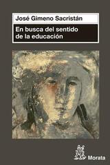 En busca del sentido de la educación - José Gimeno Sacristán - Morata