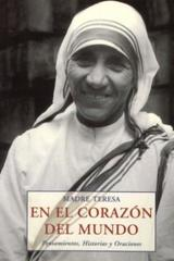 En el corazón del mundo - Madre Teresa - Olañeta