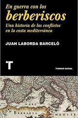 En guerra con los berberiscos - Juan Laborda Barceló - Turner