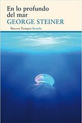 En lo profundo del mar - George Steiner - Siruela