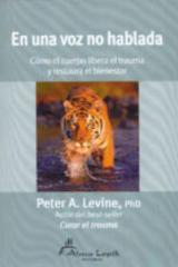 En una voz no hablada - Peter A. Levine - Alma Lepik