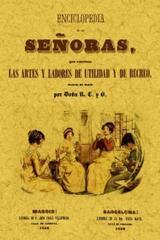Encliclopedia de las señoras, que contiene las artes y labores de utilidad y de recreo - Doña R. C. B. - Maxtor