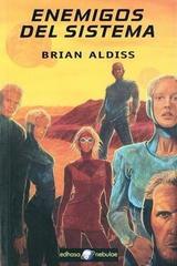 Enemigos del sistema - Brian Wilson Aldiss - Edhasa