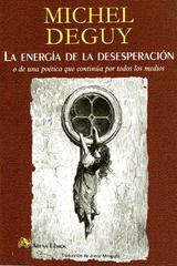 La energía de la desesperación - Michel Deguy - Arena libros