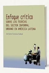 Enfoque crítico sobre las teorías del sector informal urbano en América latina - José Javier Contreras Carbajal - Itaca