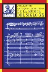 Enfoques analíticos de la música del siglo XX - Joel Lester - Akal