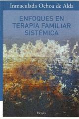 Enfoques en terapia familiar sistémica - Inmaculada Ochoa de Alda - Herder