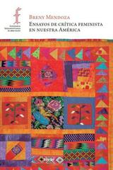 Ensayos de crítica feminista en nuestra América - Breny Mendoza - Herder México