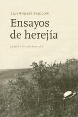 Ensayos de herejía - Luis Andrés Bredlow - Pepitas de calabaza