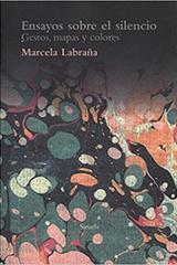 Ensayos sobre el silencio - Marcela Labraña - Siruela