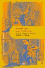 Entender las psicosis - Jorge L. Tizón - Herder