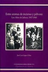 Entre aromas de incienso y pólvora - José Luis López Ulloa - Ibero