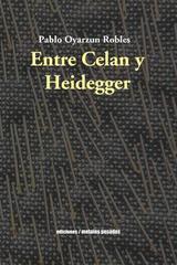 Entre Celan y Heidegger - Pablo Oyarzun Robles - Ediciones Metales pesados