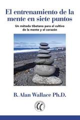 El entrenamiento de la mente en siete puntos - Bruce Alan Wallace - Eleftheria
