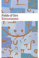 Entusiasmo - Pablo d'Ors - Galaxia Gutenberg