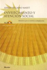 Envejecimiento y atención social - Jordi Vizcaíno Martí - Herder