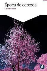 Época de cerezos - Laura Baeza - Paraíso Perdido