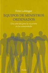 Equipos de ministros ordenados - Fritz Lobinger - Herder
