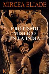 Erotismo místico en la india - Mircea Elíade - Kairós