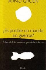 ¿Es posible un mundo sin guerras? - Arno Gruen - Herder