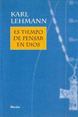 Es tiempo de pensar en Dios - Karl Lehmann - Herder