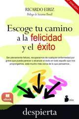 Escoge tu camino a la felicidad y el éxito - Ricardo Eiriz - Sirio