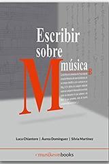 Escribir sobre música - Luca Chiantore - Luca Chiantore - Musikeon Books