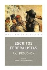 Escritos Federalistas - Pierre Joseph Proudhon - Akal