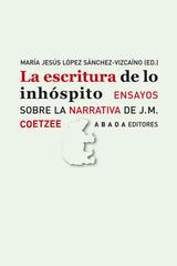 La escritura de lo inhóspito - Mª Jesús López Sánchez-Vizcaíno - Abada Editores