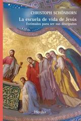 La Escuela de vida de Jesús - Christoph Schönborn - Herder