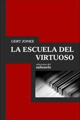 La escuela del virtuoso - Gert Jonke - Ediciones del subsuelo
