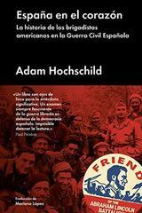 España en el corazón - Adam Hochschild - Malpaso
