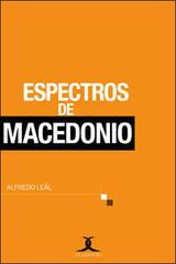 Espectros de Macedonio - Alfredo Lèal - Cuadrivio