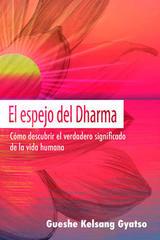 El espejo del Dharma - Gueshe Kelsang Gyatso - Tharpa