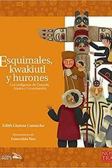 Esquimales,Kwakiutl y Hurones - Edith Llamas Camacho - Nostra