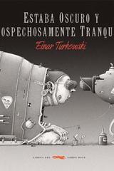 Estaba oscuro y sospechosamente tranquilo - Einar Turkowski - Libros del Zorro Rojo