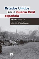 Estados Unidos en la Guerra Civil española - Andreu Espasa de la Fuente - Catarata