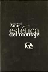 Estética del montaje  - Vincent Amiel - Abada Editores