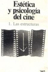 Estética y psicología del cine / volumen 1 - Jean Mitry - Siglo XXI Editores