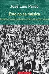 Esto no es música - José Luis Pardo - Galaxia Gutenberg