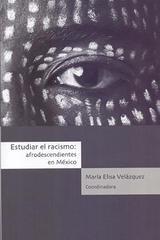 Estudiar el racismo - María Elisa Velázquez - Inah