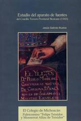 Estudio del aparato de fuentes del Concilio Tercero Provincial Mexicano (1585)  - Jesús Galindo Bustos - Colmich