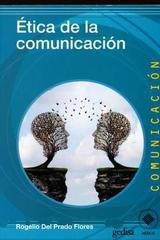 Ética de la comunicación - Rogelio Del Prado Flores - Editorial Gedisa