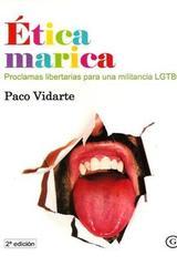 Ética marica - Paco Vidarte - Egales