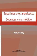 Eupalinos o el arquitecto y Sócrates y su médico - Paul Valery - Me cayó el veinte