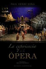La experiencia de la ópera - Paul Henry Lang - Alianza editorial